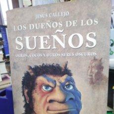 Livros: LOS DUEÑOS DE LOS SUEÑOS, OGROS, COCOS Y OTROS SERES OSCUROS,JESÚS CALLEJO,EDITA MR 1998,. Lote 220956777