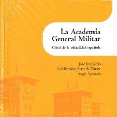 Libros: LA ACADEMIA GENERAL MILITAR. CRISOL DE LA OFICIALIDAD ESPAÑOLA (VV.AA.) I.F.C. 2020. Lote 221825185