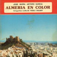 Livres: ALMERIA EN COLOR. JOSÉ MARÍA ARTERO. FOTOGRAFÍA, CARLOS PÉREZ SIQUIER.. Lote 221826978