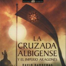 Libros: LA CRUZADA ALBIGENSE Y EL IMPERIO ARAGONÉS. DAVID BARRERAS. ED.NOWTILUS. 1ª ED. 2010.. Lote 221906362