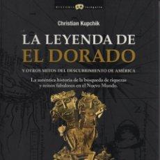 Libros: LA LEYENDA DEL DORADO. CHRISTIAN KUPCHICK. ED. NOWTILUS. 1ª EDICIÓN. 2008.. Lote 221928628