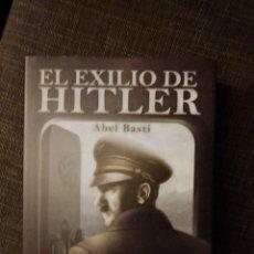 Libros: ABEL BASTI. EL EXILIO DE HITLER. Lote 221967846