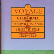Libros: A VOYAGE TO CALIFORNIA, THE SANDWICH ISLANDS, AND AROUND THE WORLD IN THE YEARS 1826-1829. Lote 222053587