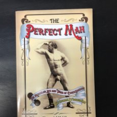 Libros: THE PERFECT MAN LIBRO HISTORIA DEL BODYBUILDING CULTURISMO USA EN INGLÉS SOBRE EUGENE SANDOW. Lote 222220405