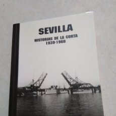Livres: SEVILLA, HISTORIAS DE LA CORTA ( 1939-1960 ). Lote 222266353