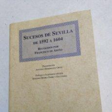 Libros: FACSÍMIL, SUCESOS DE SEVILLA DE 1592 A 1604, RECOGIDOS POR FRANCISCO DE ARIÑO. Lote 222267718