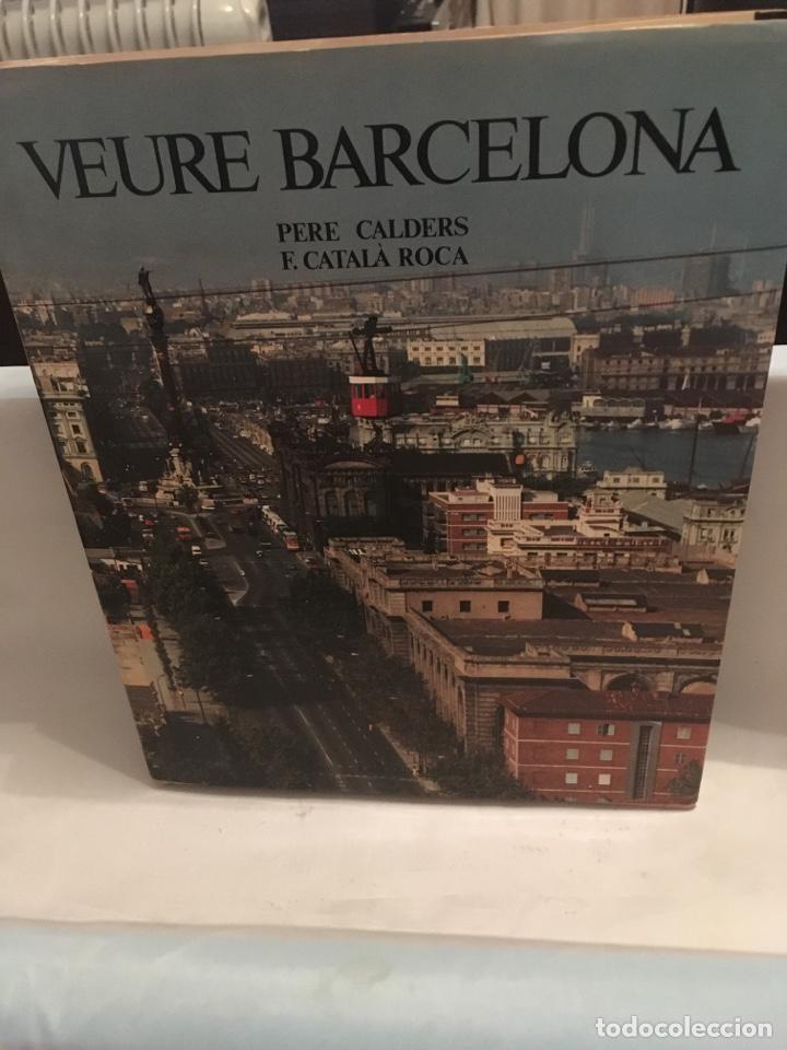 LIBRO VEURE BARCELONA DE PERE CALDERS F.CATALA ROCA (Libros Nuevos - Historia - Otros)