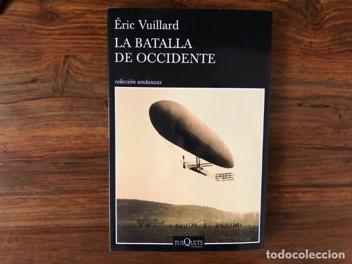 LA BATALLA DE OCCIDENTE. ÉRIC VUILLARD EDITORIAL TUSQUETS. PRIMERA GUERRA MUNDIAL (Libros Nuevos - Historia - Otros)