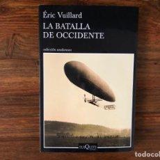 Libros: LA BATALLA DE OCCIDENTE. ÉRIC VUILLARD EDITORIAL TUSQUETS. PRIMERA GUERRA MUNDIAL. Lote 222936921