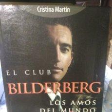 Libros: EL CLUB BILDERBERG-LOS AMOS DEL MUNDO-CRISTINA MARTIN-EDITA ARCO/PRESS-2005,CON ALGO DE HUMEDAD EN P. Lote 222942688