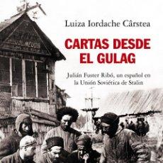 Libros: CARTAS DESDE EL GULAG. LUIZA IORDACHE CÂRSTEA.. Lote 224082673