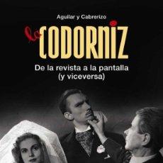 Libros: LA CODORNIZ. DE LA REVISTA A LA PANTALLA (Y VICEVERSA). AGUILAR Y CABRERIZO.- NUEVO. Lote 224157713