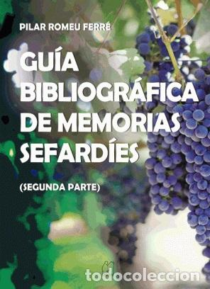 GUÍA BIBLIOGRÁFICA DE MEMORIAS SEFARDÍES. PILAR ROMEU. JUDEOESPAÑOL. - ROMEU FERRÉ, PILAR (Libros Nuevos - Historia - Otros)