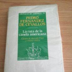 Libros: LA RUTA DE LA CANELA AMERICANA-PEDRO FERNÁNDEZ DE CEVALLOS. EDIC. MARCELO FRÍAS Y ANDRÉS GALERA. Lote 224454740