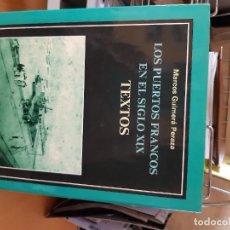 Libros: LOS PUERTOS FRANCOS EN EL SIGLO XIX, MARCOS GUIMERA PERAZA. Lote 224509723