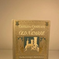 Libros: CASTLES AND CHATEAUX OF OLD NAVARRE. Lote 224657580