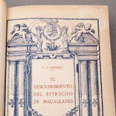 Libros: DESCUBRIMIENTO DEL ESTRECHO DE MAGALLANES - P. PASTELLS - 1920. Lote 225001648