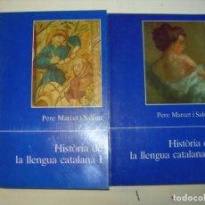 Libros: HISTÒRIA DE LA LLENGUA CATALANA / PERE MAECET I SALOM / 2 TOMOS. Lote 225795570