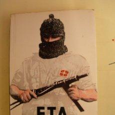 Libros: E. T. A. HISTORIA POLÍTICA DE UNA LUCHA ARMADA / LUIGI BRUNI. Lote 225907630