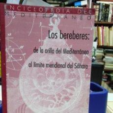 Libros: LOS BEREBERES:DE LA ORILLA DEL MEDITERRÁNEO AL LÍMITE MERIDIONAL DEL SÁHARA-GABRIEL CAMPS EDITA ICAR. Lote 226292078