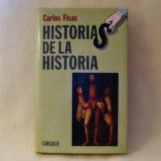 Libros: LIBRO HISTORIAS DE LA HISTORIA. CARLOS FISAS. Lote 226309642