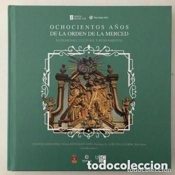 OCHOCIENTOS AÑOS DE LA ORDEN DE LA MERCED. PATRIMONIO, CULTURA Y PENSAMIENTO. XUNTA DE GALICIA (Libros Nuevos - Historia - Otros)