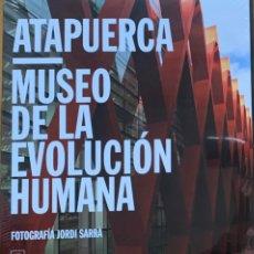 Libros: ATAPUERCA: MUSEO DE LA EVOLUCIÓN HUMANA - FOTOGRAFÍA JORDI SARRÁ- NUEVO. Lote 227716555