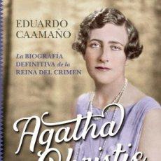 Libros: BIOGRAFIA DE AGATHA CHRISTIE, LA REINA DEL CRIMEN, EDUARDO CAAMAÑO, EDITORIAL ALMUZARA. Lote 228353750