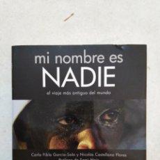Libros: MI NOMBRE ES NADIE, EL VIAJE MÁS ANTIGUO DEL MUNDO ( INCLUYE 4 CD ). Lote 228362495