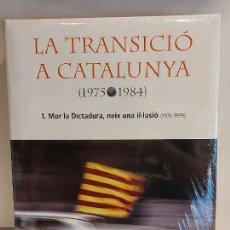 Libros: LA TRANSICIÓ A CATALUNYA / 1975-1984 / 1 - MOR LA DICTADURA, NEIX UNA IL·LUSIÓ / ED.62 / PRECINTADO.. Lote 229000095