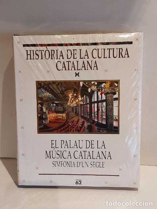 HISTÒRIA DE LA CULTURA CATALANA / EL PALAU DE LA MÚSICA / SIMFONIA D'UN SEGLE / ED.62 / PRECINTADO. (Libros Nuevos - Historia - Otros)