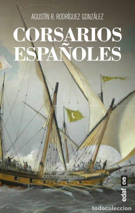 CORSARIOS ESPAÑOLES. AGUSTÍN RODRÍGUEZ GONZÁLEZ. (Libros Nuevos - Historia - Otros)