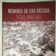 Livres: JUAN MÉNDEZ VARO - MEMORIA DE UNA DÉCADA, ÉCIJA 1960-1969. Lote 229676970