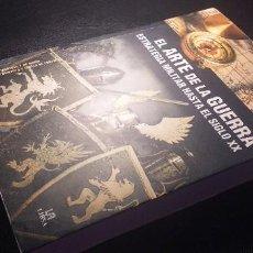 Libros: LIBRO ** EL ARTE DE LA GUERRA ESTRATEGIA MILITAR HASTA EL SIGLO XX **. Lote 231253385