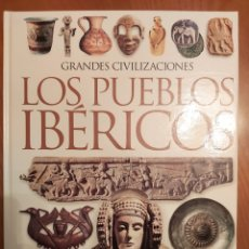 Libros: GRANDES CIVILIZACIONES. LOS PUEBLOS IBÉRICOS.. Lote 233947560