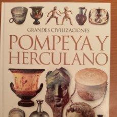 Livros: GRANDES CIVILIZACIONES. POMPEYA Y HERCULANO. Lote 233947640