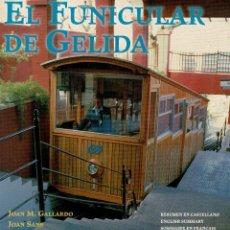 Libros: FUNICULAR DE GELIDA - GALLARDO Y SANTS - 2000 - TRACCIÓN POR CABLE - ALT PENEDES - GELIDA. Lote 234721060