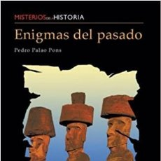 Libros: ENIGMAS DEL PASADO. PEDRO PALAO PONS. EDIMAT EDITORES. COLECCIÓN MISTERIOS DE LA HISTORIA. Lote 235339985