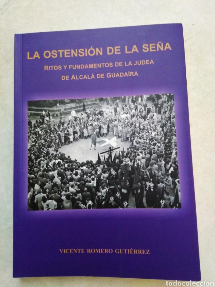 LA OSTENCION DE LA SEÑA, RITOS Y FUNDAMENTOS DE LA JUDEA DE ALCALÁ DE GUADAIRA (Libros Nuevos - Historia - Otros)
