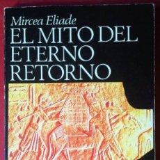 Livres: EL MITO DEL ETERNO RETORNO - MIRCEA ELIADE. Lote 235869240