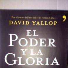 Libros: LIBRO EL PODER Y LA GLORIA. DAVID YALLOP. EDITORIAL TEMAS DE HOY. AÑO 2007.. Lote 235884820