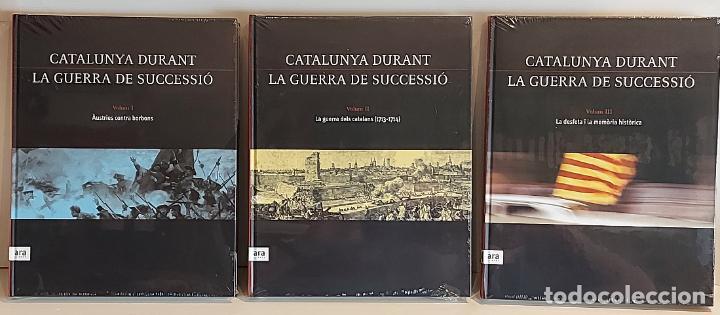 CATALUNYA DURANT LA GUERRA DE SUCCESSIÓ / ED: ARA LLIBRES / COMPLETA 3 VOL. PRECINTADOS. (Libros Nuevos - Historia - Otros)