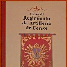 Livres: 89..LIBRO REGIMIENTO DE ARTILLERÍA DE FERROL.....AUTOR...JOSÉ LÓPEZ HERMIDA. Lote 236466805