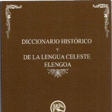 Libros: SERDANIOL : DICCIONARIO HISTÓRICO Y DE LA LENGUA CELESTE ELENGOA.. Lote 236713615