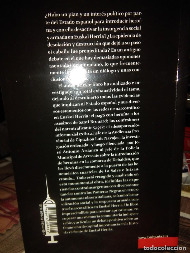 Libros: justo Arriola.A los pies del caballo.(Narcotráfico,Heroína y contrainsurgencia en Euskal Herria).T. - Foto 2 - 236829220