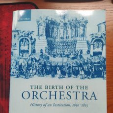 Libros: THE BIRTH OF THE ORCHESTRA: HISTORY OF AN INSTITUTION 1650 -1815. SPITZER. OXFORD UNIVERSITY.. Lote 236939860