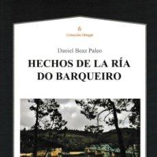 Libros: HECHOS DE LA RÍA DO BARQUEIRO (DANIEL BEAZ PALEO) AXAC 2020. Lote 237198510