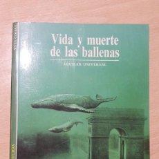 Libros: VIDA Y MUERTE DE LAS BALLENAS.. Lote 237357820