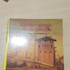 Libros: GLORIA Y MISERIA DE LAS GALERAS.. Lote 237361070