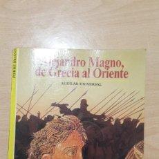 Libros: ALEJANDRO MAGNO, DE GRECIA AL ORIENTE.. Lote 237361355